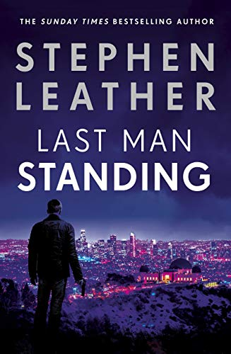 Last Man Standing: The explosive thriller from bestselling author of the Dan 'Spider' Shepherd series (English Edition)