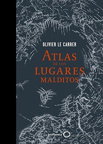 Atlas de los lugares malditos por Olivier Le Carrer