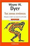 Tus Zonas Erroneas (Spanish Edition) by Wayne Dyer (2005-01-04)