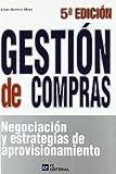 Gestión de compras: Negociación y estrategias de aprovisionamiento