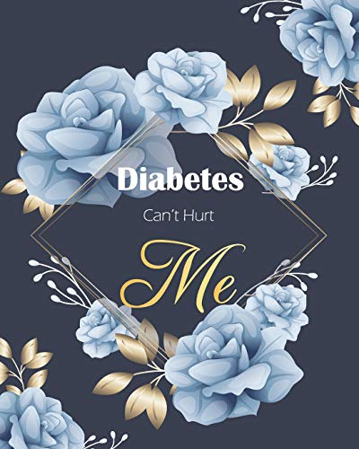 Diabetes Can't Hurt Me: A Recording Diary Through Diabetes Track Your Life with Daily Illness Fighter Notebook Healing Progress Guide Blank Lined ... Notes and Other Important Information Type 2