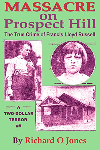 massacre-on-prospect-hill-the-true-crime-of-francis-lloyd-russell-a-two-dollar-terror-book-8