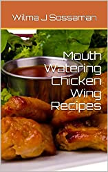 Mouth Watering Chicken Wing Recipes (English Edition)