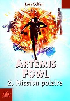 Artemis Fowl (Tome 2) - Mission polaire par [Colfer, Eoin]