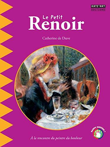 Lire Le petit Renoir: Un livre d'art amusant et ludique pour toute la famille ! (Happy museum ! t. 3) pdf