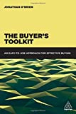 The Buyer's Toolkit: An Easy-to-Use Approach for Effective Buying