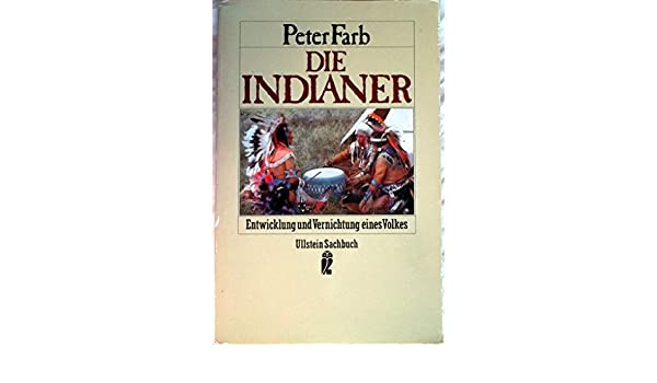 Die Indianer: Amazon.de: Peter Farb: Bücher