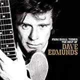Songtexte von Dave Edmunds - From Small Things: The Best of Dave Edmunds