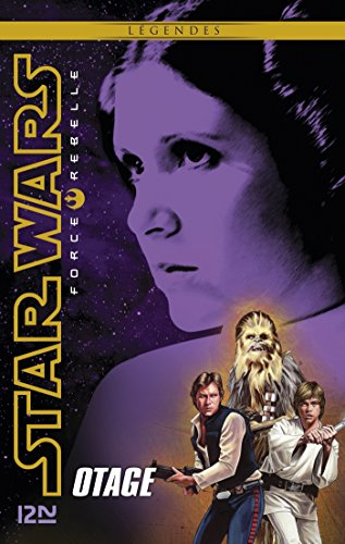 Star Wars Force Rebelle - tome 2 : Otage