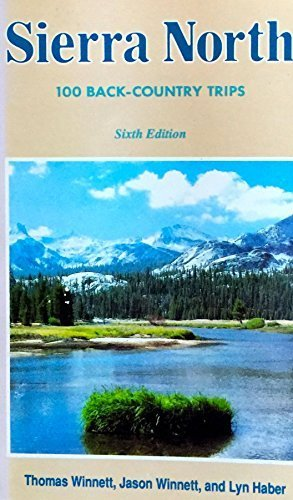 Sierra North: One Hundred Back-Country Trips in the High Sierra/With Fold-Out Map 6th edition by Winnett, Thomas, Winnett, Jason, Haber, Lyn (1991) Paperback