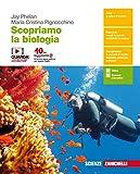 Scopriamo la biologia. Percorsi di scienze integrate. Per le Scuole superiori. Con Contenuto digitale (fornito elettronicamente)