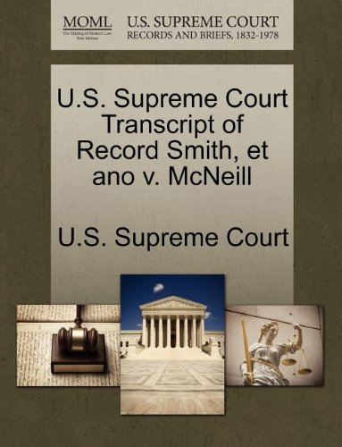 U.S. Supreme Court Transcript of Record Smith, et ano v. McNeill