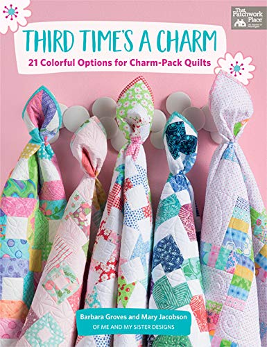 Third Time's a Charm: 21 Colorful Options for Charm-Pack Quilts (English Edition) -