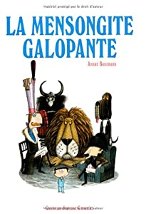 vignette de 'La mensongite galopante (André Bouchard)'