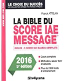 La bible du score IAE Message : Admissions 2016
