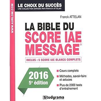 La bible du score IAE Message : Admissions 2016