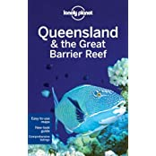 Queensland & the Great Barrier Reef: Travel Guide by Lonely Planet (2011-07-01)