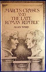 Marcus Crassus and the Late Roman Republic