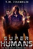 Super Humans: The New Super Humans, Book One