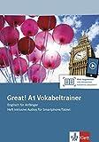 Great! A1 Vokabeltrainer: Englisch für Anfänger. Heft inklusive Audios für Smartphone/Tablet