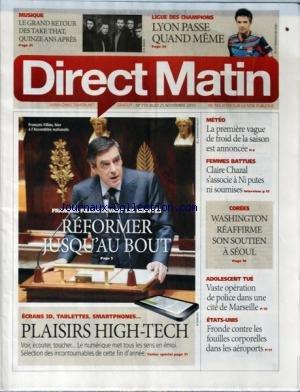 DIRECT MATIN [No 779] du 25/11/2010 - LE GRAND RETOUR DES TAKE THAT - LES SPORTS - LE 1ERE VAGUE DE FROID - FEMMES BATTUES / CLARE CHAZAL S'ASSOCIE A NI PUTES NI SOUMISES - FILLON DEVANT LES DEPUTES / REFORMER JUSQU'AU BOUT - COREES / WASHINGTON REAFFIRME SON SOUTIEN A SEOUL - ADOLESCENT TUE / VASTE OPERATION DE POLICE DANS UNE CITE DE MARSEILLE - PLAISIRS HIGH-TECH - ETATS-UNIS / FRONDE CONTRE LES FOUILLES CORPORELLES DANS LES AEROPORTS