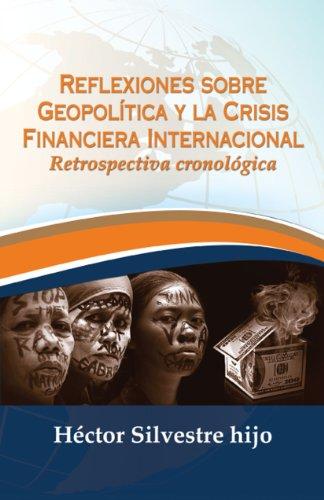 Reflexiones sobre geopolítica y la crisis financiera internacional por Héctor Silvestre Hijo