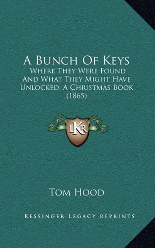 A Bunch of Keys: Where They Were Found and What They Might Have Unlocked, a Christmas Book (1865)