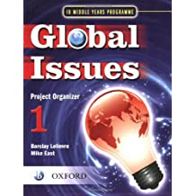 Global Issues Project Organizer 1: IB Middle Years Programme (International Baccalaureate)