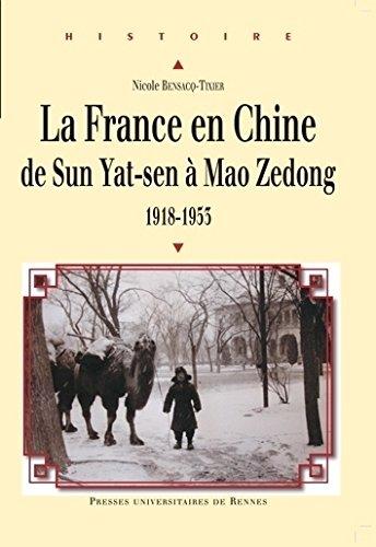 La France en Chine de Sun Yat-sen à Mao Zedong (1918-1953)