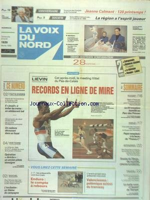 VOIX DU NORD (LA) [No 15759] du 19/02/1995 - L'EXCLUSION UN THEME DE CAMPAGNE - OPERATION JERICHO - UN ANCIEN PILOTE TEMOIGNE - LES SPORTS - ATHLETISME - LIEVIN - UN CADAVRE DECOUVERT DANS UN FOSSE - JEANNE CALMENT FET SES 120 PRINTEMPS par Collectif