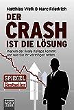 Image de Der Crash ist die Lösung: Warum der finale Kollaps kommt und wie Sie Ihr Vermögen retten (Lübbe Sachbuch)
