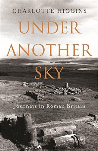 Under Another Sky: Journeys in Roman Britain por Charlotte Higgins