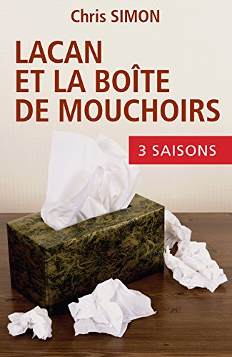 Lacan et la boîte de mouchoirs: L'intégrale de la Série par Chris Simon