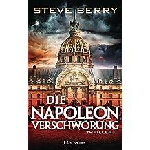 Die Napoleon-Verschwörung: Thriller (Die Cotton Malone-Romane, Band 7)