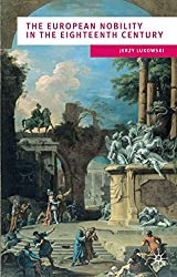 The European Nobility in the Eighteenth Century (European Culture and Society Series)