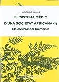 El Sistema mèdic d'una societat africana : els evuzok del Camerun (Biblioteca Càtedra UNESCO ; 1)