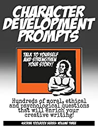 Character Development Prompts (Creative Writing Skills): Talk to yourself and strengthen your story! (4Scribe Toolbox Book 3) (English Edition)