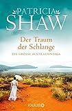 Der Traum der Schlange: Die große Australiensaga (Die Buchanan-Saga, Band 2) - Patricia Shaw