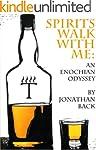 Spirits Walk With Me: An Enochian Ody...