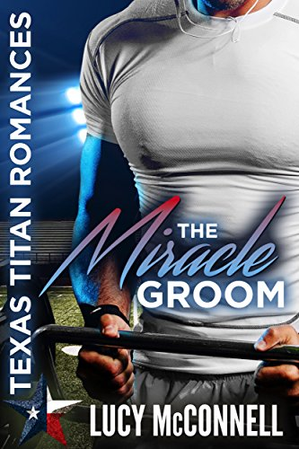 The Miracle Groom (Texas Titans Romances)