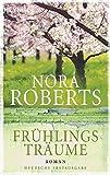 Frühlingsträume: Roman (Der Jahreszeitenzyklus, Band 1) - Nora Roberts