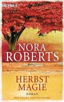 Herbstmagie: Roman (Der Jahreszeitenzyklus 3) von [Roberts, Nora]