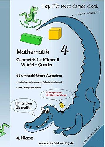 Mathematik Geometrische Körper II 4. Schuljahr: Würfel - Quader 68 unverzichtbare Aufgaben (Körper Würfel)
