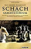 Der grosse Humboldt Schach Sammelsurium: Tag für Tag Anekdoten, Kurioses, Kalendarium, Biografien, Partien, Rekorde... - Hugo Kastner