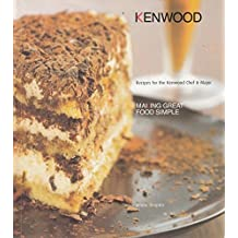 Making Great Food Simple:Kenwood by Jennie Shapter (2003-11-06)