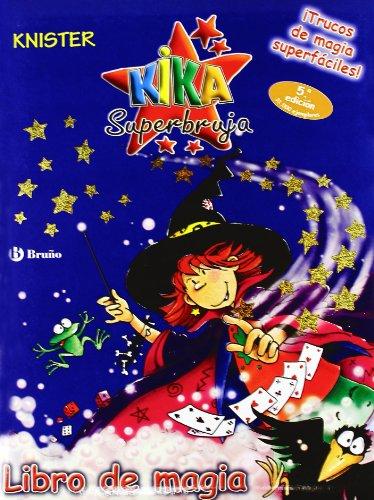 Libro de magia (Castellano - A Partir De 8 Años - Personajes - Kika Superbruja)