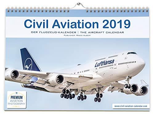 FLUGZEUGKALENDER 2019: Civil Aviation 2019: Der Kalender für echte Flugzeugfans. Mit faszinierenden Fotos von Airbus, Boeing, Embraer, Bombardier. Im großen DIN A3-Format - Luftfahrt-kalender