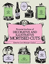 Pictorial Archive of Decorative and Illustrative Mortised Cuts: 551 Designs for Advertising and Other Uses (Dover Pictorial Archive) (1984-01-01)