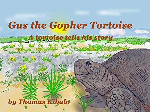 Gus the  Gopher Tortoise: A  tortoise tells his story (English Edition) -