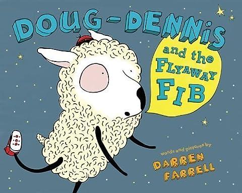 Doug-Dennis and the Flyaway Fib by Darren Farrell (2010-03-04)